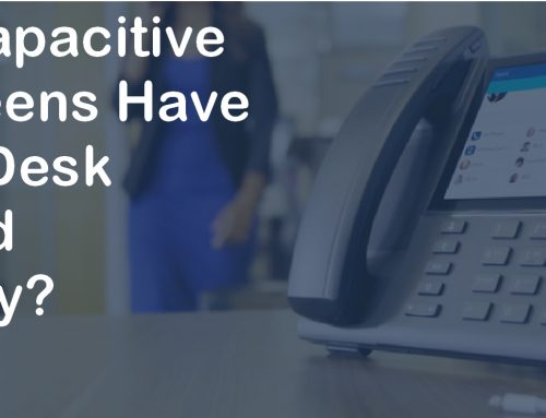 What Do Capacitive Touch Screens Have to do with Desk Phones and Productivity?